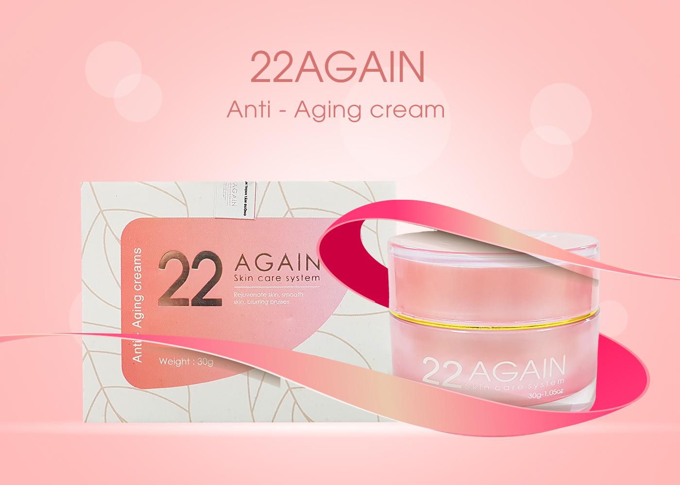 Sản phẩm kem chống lão hóa 22 AGAIN